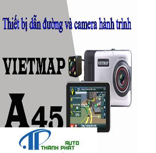 VietMap A45-Thiết Bị Dẫn Đường Và Camera Hành Trình