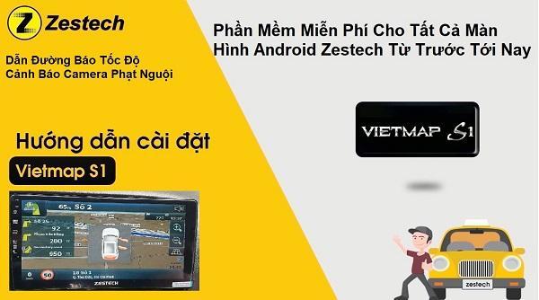 Hướng Dẫn Cài Đặt Bản Đồ Vietmap S1 Trên Màn Android Zestech